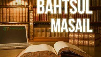 Photo of Bahts al-Masâil;  Ruang Ijtihad Konteks Kekinian